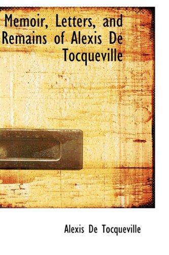 9781113820518: Memoir, Letters, and Remains of Alexis De Tocqueville