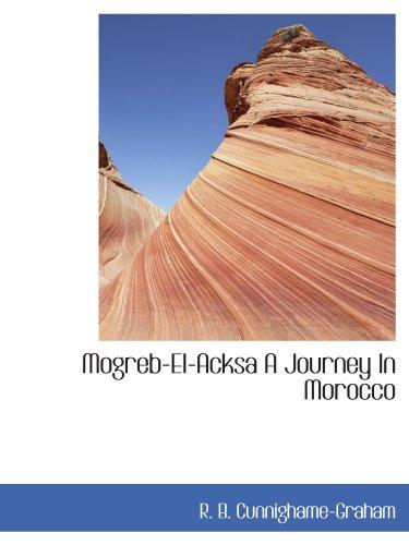 9781113832276: Mogreb-El-Acksa A Journey In Morocco