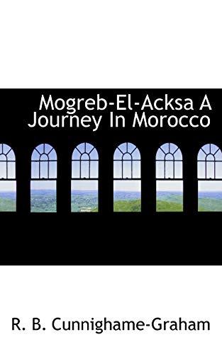 9781113832283: Mogreb-El-Acksa A Journey In Morocco