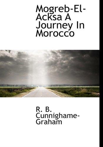 9781113832351: Mogreb-El-Acksa A Journey In Morocco