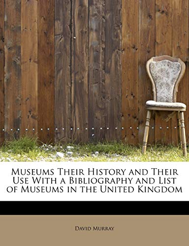 9781113836724: Museums Their History and Their Use With a Bibliography and List of Museums in the United Kingdom