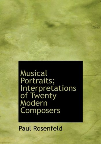 9781113836786: Musical Portraits; Interpretations of Twenty Modern Composers