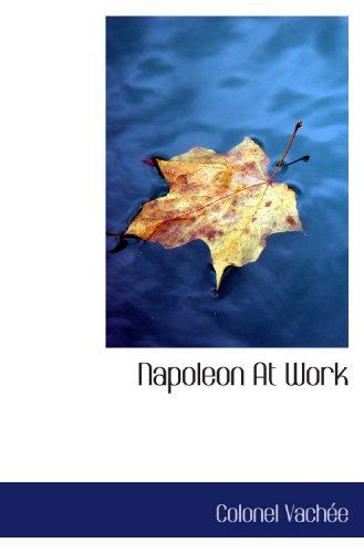 9781113839657: Napoleon At Work