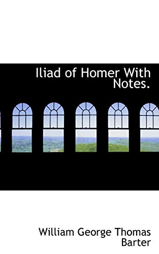 9781113848512: Iliad of Homer With Notes.