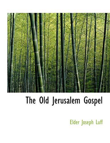 The Old Jerusalem Gospel (Paperback): Elder Joseph Luff