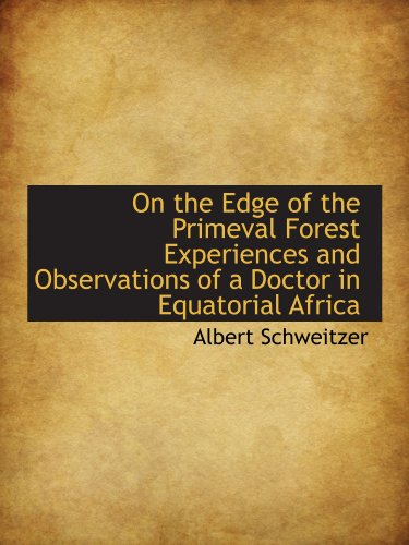 9781113855596: On the Edge of the Primeval Forest Experiences and Observations of a Doctor in Equatorial Africa