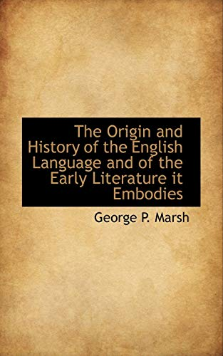 The Origin and History of the English: George Perkins Marsh