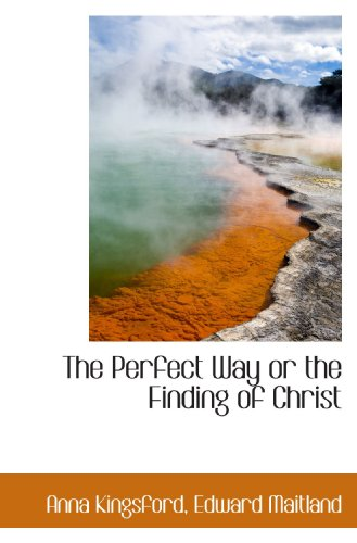 9781113865649: The Perfect Way or the Finding of Christ