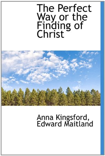 9781113865748: The Perfect Way or the Finding of Christ