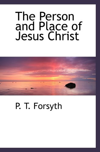 9781113866035: The Person and Place of Jesus Christ