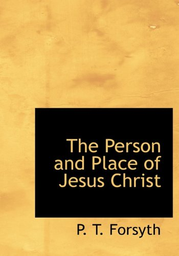9781113866134: The Person and Place of Jesus Christ