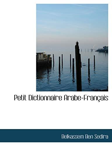 9781113866141: Petit Dictionnaire Arabe-Français