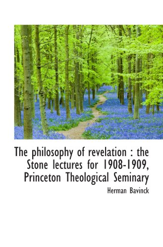 9781113866950: The philosophy of revelation : the Stone lectures for 1908-1909, Princeton Theological Seminary