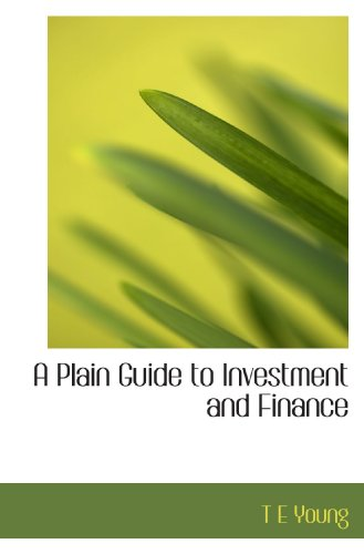 9781113867902: A Plain Guide to Investment and Finance