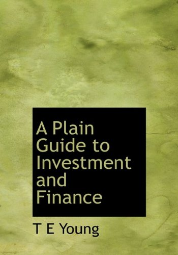 9781113868008: A Plain Guide to Investment and Finance