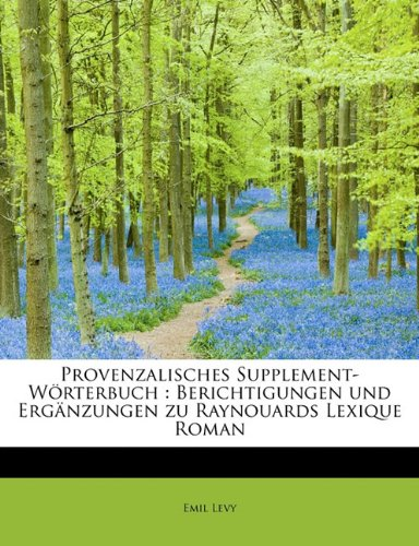 9781113874863: Provenzalisches Supplement-Worterbuch: Berichtigungen Und Erganzungen Zu Raynouards Lexique Roman