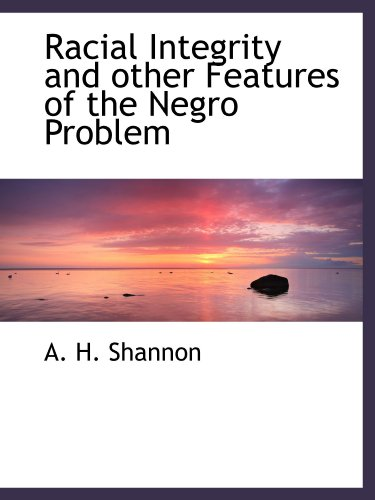9781113876577: Racial Integrity and other Features of the Negro Problem