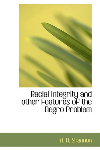 9781113876621: Racial Integrity and other Features of the Negro Problem