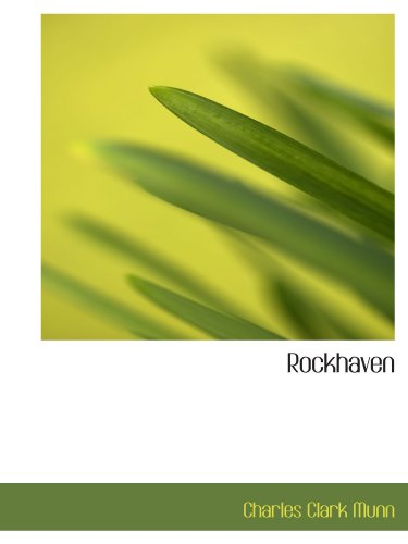 Rockhaven (9781113883513) by Charles Clark Munn
