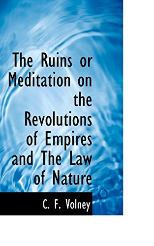 9781113885562: The Ruins or Meditation on the Revolutions of Empires and The Law of Nature