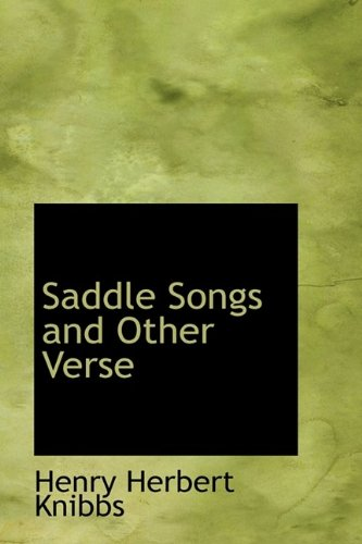 Saddle Songs and Other Verse: Knibbs, Henry Herbert