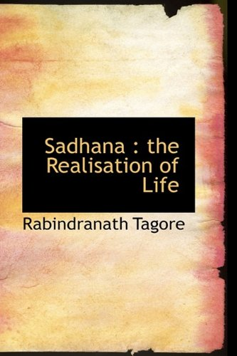 9781113886675: Sadhana: the Realisation of Life