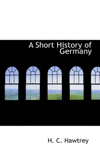 9781113894199: A Short History of Germany