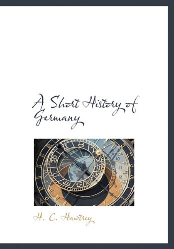 9781113894205: A Short History of Germany