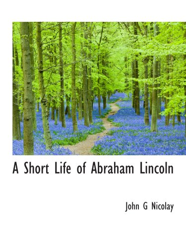 9781113894380: A Short Life of Abraham Lincoln