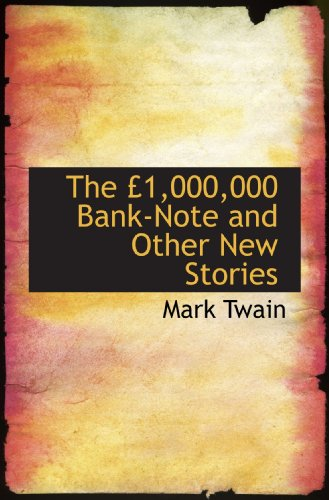 9781113894434: The £1,000,000 Bank-Note and Other New Stories