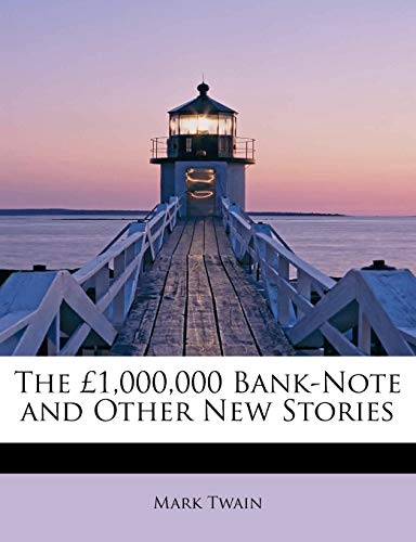9781113894465: The £1,000,000 Bank-Note and Other New Stories