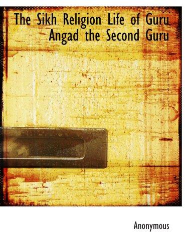 9781113895066: The Sikh Religion Life of Guru Angad the Second Guru