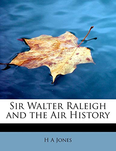 9781113895806: Sir Walter Raleigh and the Air History