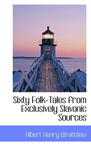 9781113896599: Sixty Folk-Tales from Exclusively Slavonic Sources