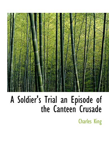 9781113899361: A Soldier's Trial an Episode of the Canteen Crusade