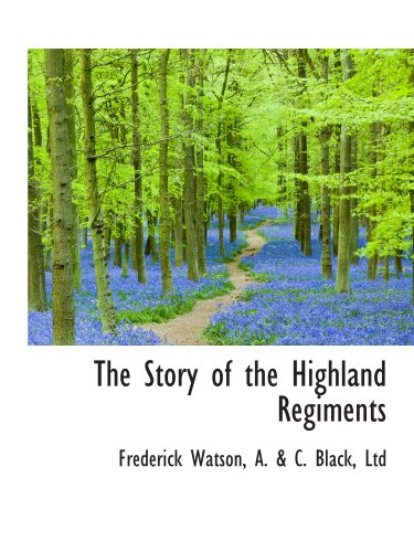 9781113905338: The Story of the Highland Regiments