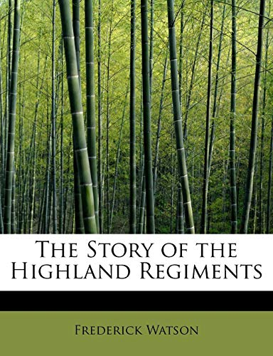9781113905376: The Story of the Highland Regiments