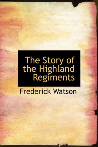 9781113905406: The Story of the Highland Regiments