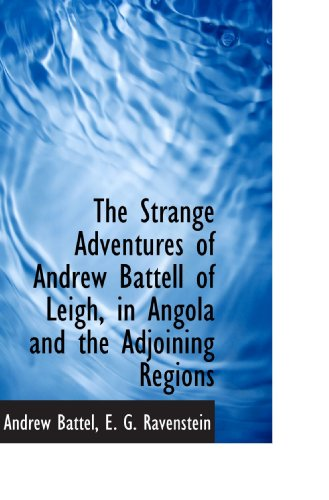 9781113905857: The Strange Adventures of Andrew Battell of Leigh, in Angola and the Adjoining Regions