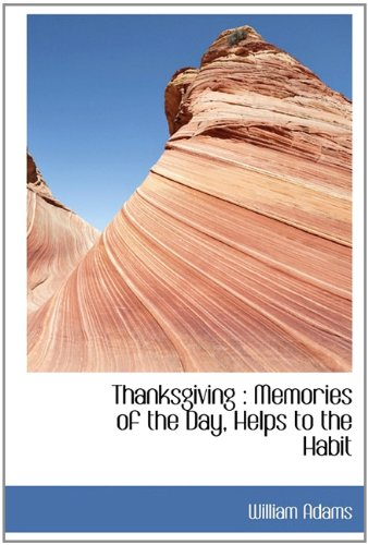 9781113910158: Thanksgiving: Memories of the Day, Helps to the Habit
