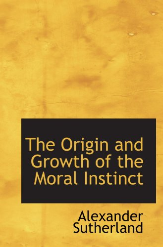 9781113914415: The Origin and Growth of the Moral Instinct