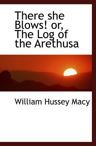 9781113915108: There she Blows! or, The Log of the Arethusa