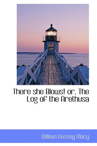 9781113915177: There she Blows! or, The Log of the Arethusa