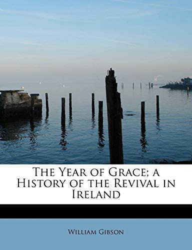 9781113916273: The Year of Grace; a History of the Revival in Ireland