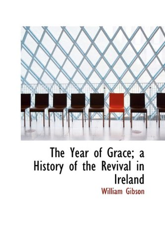 9781113916297: The Year of Grace; a History of the Revival in Ireland
