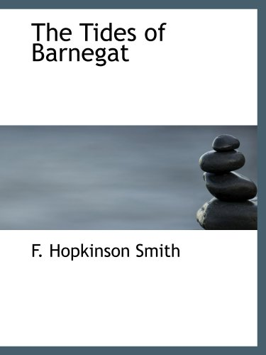 The Tides of Barnegat (9781113916792) by F. Hopkinson Smith
