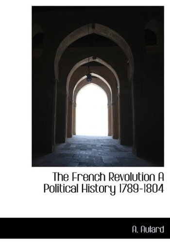 9781113918918: The French Revolution A Political History 1789-1804