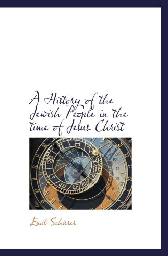 9781113920102: A History of the Jewish People in the time of Jesus Christ