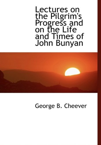 Lectures on the Pilgrim's Progress and on: George B. Cheever