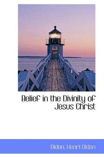 9781113923516: Belief in the Divinity of Jesus Christ